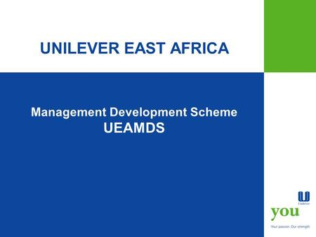 Management Development Scheme UEAMDS UNILEVER EAST AFRICA.