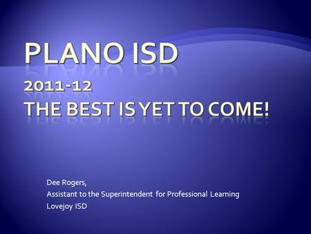 Dee Rogers, Assistant to the Superintendent for Professional Learning Lovejoy ISD.