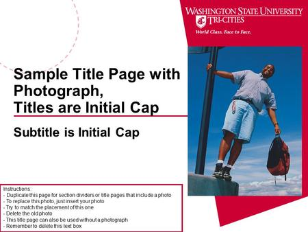 Sample Title Page with Photograph, Titles are Initial Cap Subtitle is Initial Cap Instructions: - Duplicate this page for section dividers or title pages.
