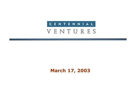 March 17, 2003. 2 Industry Update  Venture Capital Investment Activity Fund Raising Activity.
