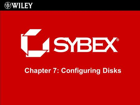 Chapter 7: Configuring Disks. 2/24 Objectives Learn about disk and file system configuration in Vista Learn how to manage storage Learn about the additional.