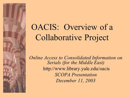 OACIS: Overview of a Collaborative Project Online Access to Consolidated Information on Serials (for the Middle East)