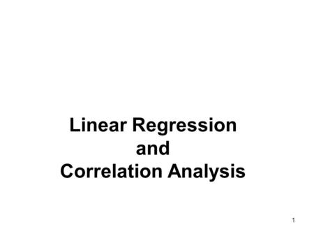 1 Linear Regression and Correlation Analysis. 2 Chapter Goals To understand the methods for displaying and describing relationship among two variables.