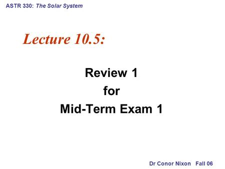 Mid term exam review 5070 fall