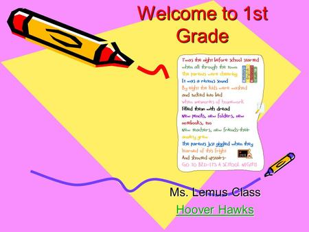 Welcome to 1st Grade Ms. Lemus Class Hoover Hawks Hoover Hawks.