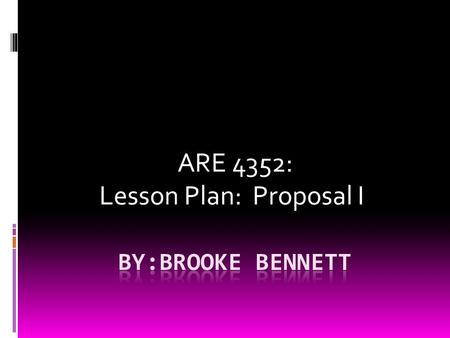 ARE 4352: Lesson Plan: Proposal I. Joke: Why was the art ed student in debt?