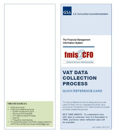 FMIS RESOURCES FMIS User Guide FMIS Quick Reference Cards: System Access and Log-In Saving and Printing Data VAT Data Collection Process Queries Frequently.