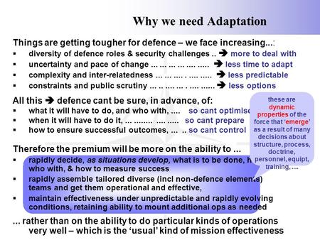 Why we need Adaptation Things are getting tougher for defence – we face increasing...: diversity of defence roles & security challenges ..  more to deal.