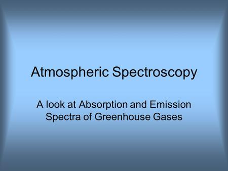 Atmospheric Spectroscopy