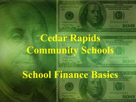 Cedar Rapids Community Schools School Finance Basics.