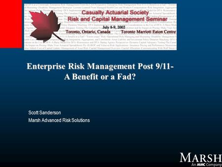 Scott Sanderson Marsh Advanced Risk Solutions Enterprise Risk Management Post 9/11- A Benefit or a Fad?