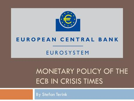 Monetary policy of the ECB in crisis times