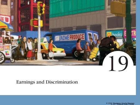 © 2007 Thomson South-Western. Earnings and Discrimination Differences in Earnings in the United States Today –The typical physician earns about $200,000.