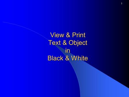 1 View & Print Text & Object in Black & White. 2 1.Right click the equation 2.Format Object 3.Picture 4.Recolor, then choose a new color to show up on.