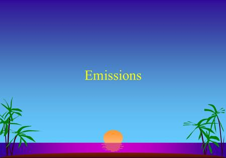 Emissions Air is made up of : s 21%O2 s 78%N s 1% other gasses (mostly argon)
