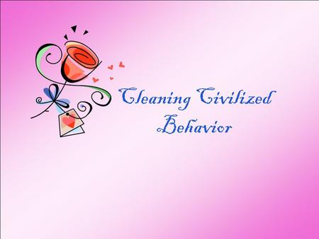 Cleaning Civilized Behavior The cleanness of our society is our duty.