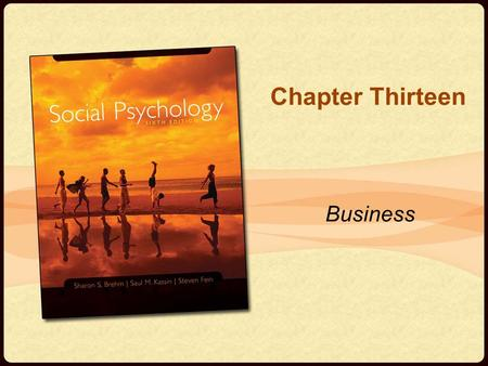Chapter Thirteen Business. Copyright © Houghton Mifflin Company. All rights reserved.13-2 Industrial/Organizational Psychology The study of human behavior.