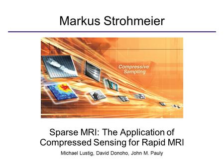 Markus Strohmeier Sparse MRI: The Application of