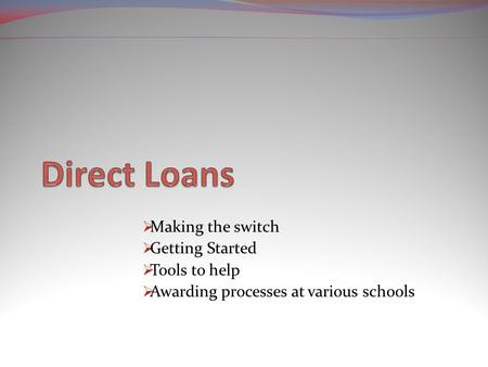  Making the switch  Getting Started  Tools to help  Awarding processes at various schools.