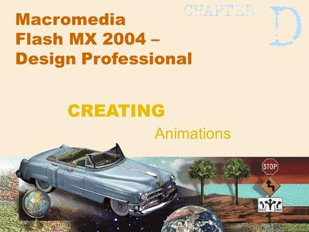 Macromedia Flash MX 2004 – Design Professional Animations CREATING.