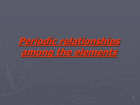 1 Periodic relationships among the elements. 2 Periodic table - *The elements are arranged according to the no. of electrons. - *The horizontal raw is.