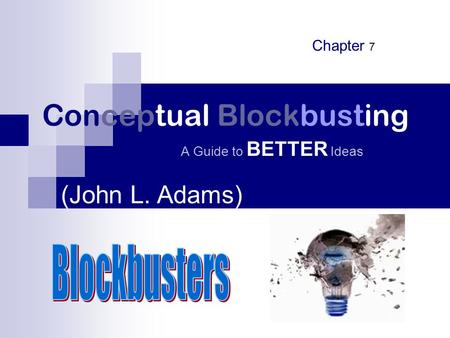 Conceptual Blockbusting A Guide to BETTER Ideas (John L. Adams) Chapter 7.