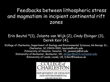 Feedbacks between lithospheric stress and magmatism in incipient continental rift zones Erin Beutel *(1), Jolante van Wijk (2), Cindy Ebinger (3), Derek.