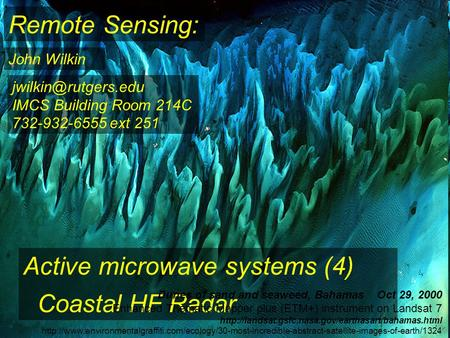 Remote Sensing: John Wilkin Active microwave systems (4) Coastal HF Radar IMCS Building Room 214C 732-932-6555 ext 251 Dunes of sand.
