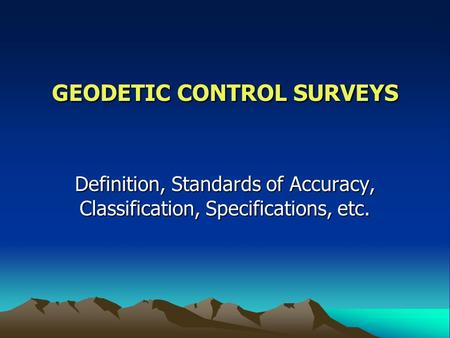 GEODETIC CONTROL SURVEYS