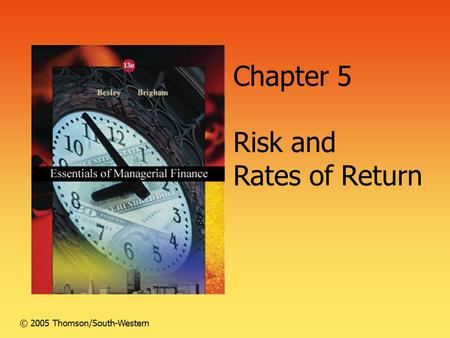 Chapter 5 Risk and Rates of Return © 2005 Thomson/South-Western.