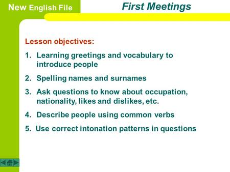 First Meetings New English File Lesson objectives: