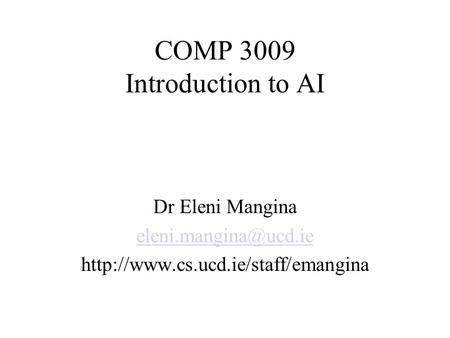 COMP 3009 Introduction to AI Dr Eleni Mangina