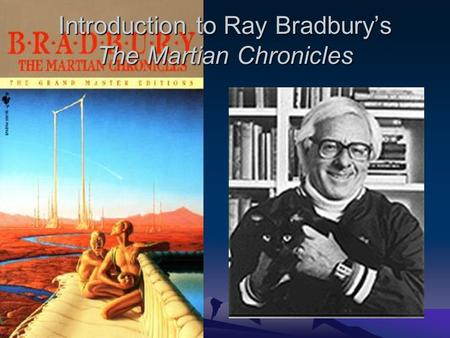 Introduction to Ray Bradbury's The Martian Chronicles.