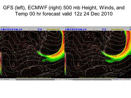 GFS (left), ECMWF (right) 500 mb Height, Winds, and Temp 00 hr forecast valid 12z 24 Dec 2010.