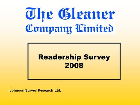 Readership Survey 2008 Johnson Survey Research Ltd.