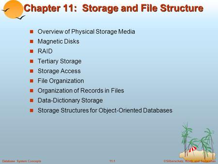 ©Silberschatz, Korth and Sudarshan11.1Database System Concepts Chapter 11: Storage and File Structure Overview of Physical Storage Media Magnetic <strong>Disks</strong>.