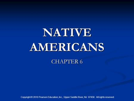 NATIVE AMERICANS CHAPTER 6