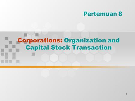 Corporations: Organization and Capital Stock Transaction