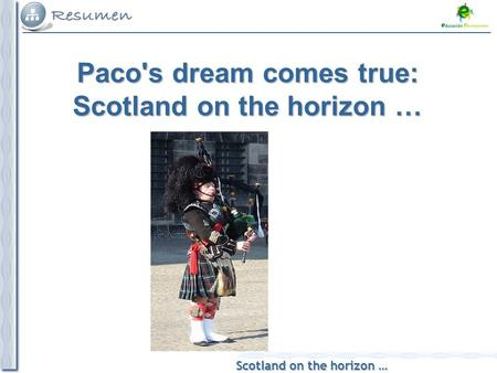 Scotland on the horizon … Paco's dream comes true: Scotland on the horizon …