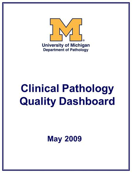 Clinical Pathology Quality Dashboard May 2009. Clinical Pathology Quality Dashboard Inpatient Phlebotomy First AM Blood Draws.