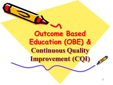 1 Outcome Based Education (OBE) & Continuous Quality Improvement (CQI)