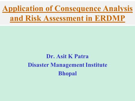 Application of Consequence Analysis and Risk Assessment in ERDMP