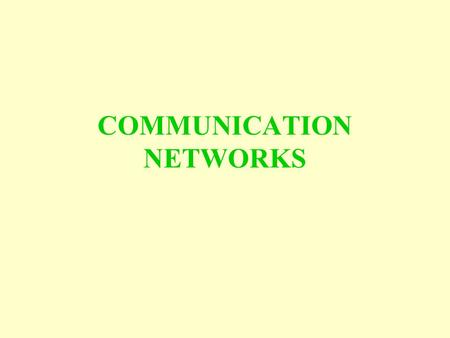 COMMUNICATION NETWORKS. The Communication Networks Line aims to provide students with knowledge and understanding of modern communication systems analysis.