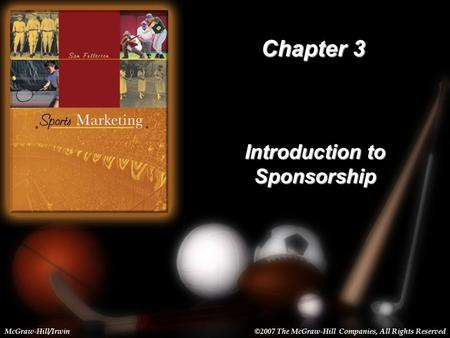 3-1 Chapter 3 Introduction to Sponsorship McGraw-Hill/Irwin©2007 The McGraw-Hill Companies, All Rights Reserved.