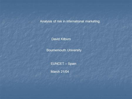 Analysis of risk in international <strong>marketing</strong>