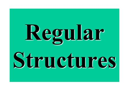 Regular Structures. Levelized Structures Standard Lattice Diagrams for continuous, multiple-valued and binary logic.