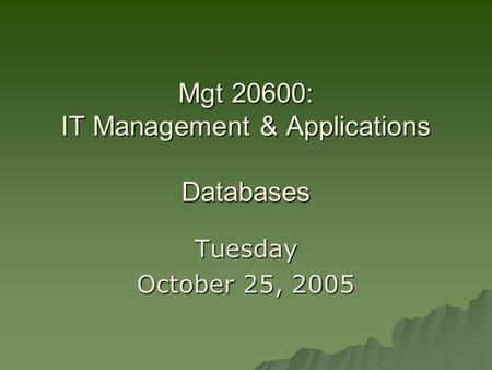 Mgt 20600: IT Management & Applications Databases