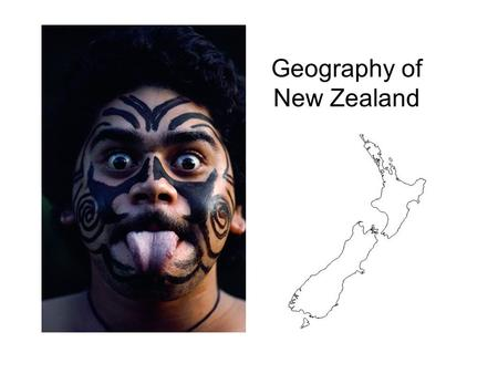Geography of New Zealand. The Geography of New Zealand Location and physical setting Discovery and colonization Sir Roger Douglas and economic restructuring.