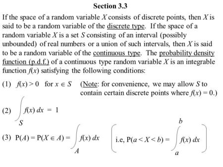 Section 3.3 If the space of a random variable X consists of discrete points, then X is said to be a random variable of the discrete type. If the space.