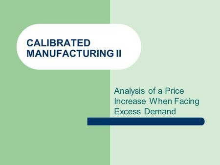 Calibrated manufacturing essay